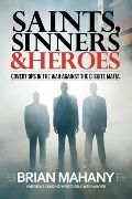 book: Saints Sinners & Heroes by Brian Mahany